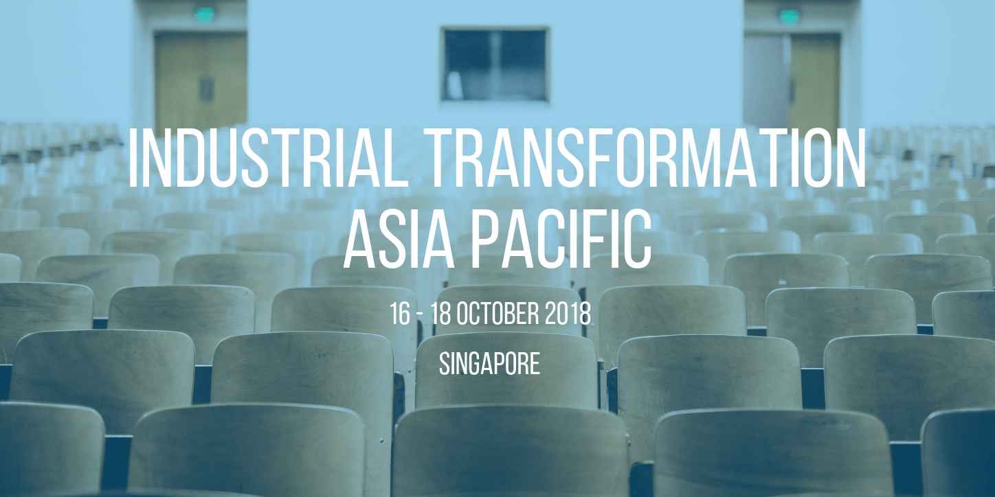 Advanced Processes at Industrial Transformation Asia-Pacific