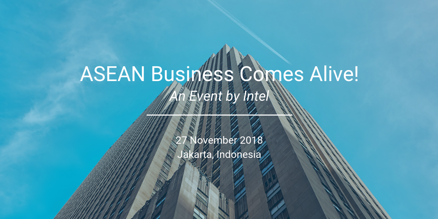 ASEAN Business Comes Alive! — an Event by Intel